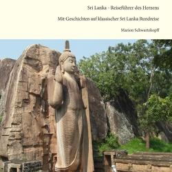 Sri Lanka – Reiseführer des Herzens von Schwartzkopff,  Marion