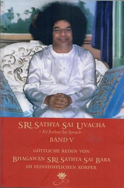 Sri Sathya Sai Uvacha – Band 5 von Bernecker + Team,  Gerhard