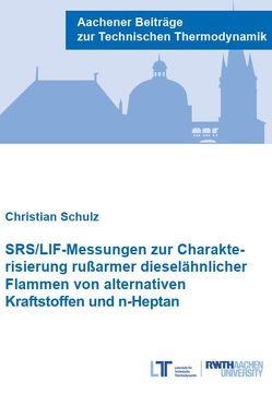 SRS/LIF-Messungen zur Charakterisierung rußarmer dieselähnlicher Flammen von alternativen Kraftstoffen und n-Heptan von Schulz,  Christian