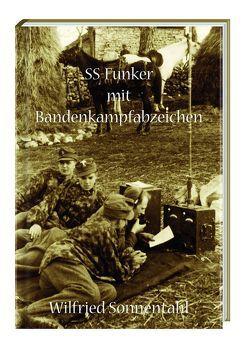 SS-Funker mit Bandenkampfabzeichen von Michaelis,  Rolf, Sonnentahl,  Wilfried