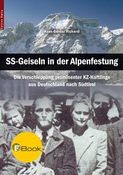 SS-Geiseln in der Alpenfestung von Richardi,  Hans-Günter