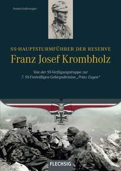 SS-Hauptsturmführer der Reserve Franz Josef Krombholz von Kaltenegger,  Roland