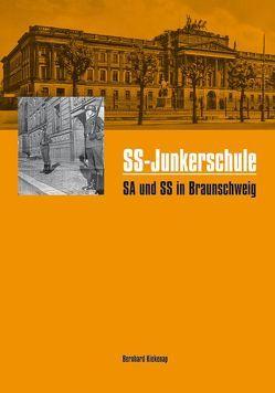 SS-Junkerschule SA und SS in Braunschweig von Kiekenap,  Bernhard