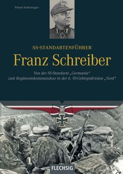 SS-Standartenführer Franz Schreiber von Kaltenegger,  Roland