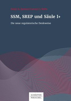 SSM, SREP und Säule I+ von Quinten,  Daniel A., Wehn,  Carsten S.