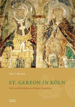 St. Gereon in Köln von Brunsch,  Udo C