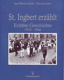 St. Ingbert erzählt von Krick,  Hans W, Schickel,  Walter, Stark,  Gudrun, Steinmetz,  Evi, Zutter,  Albrecht