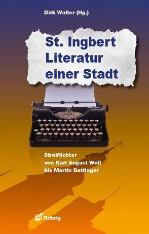 St. Ingbert – Literatur einer Stadt von Walter,  Dirk