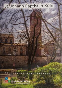 St. Johann Baptist in Köln von Hagendorf-Nußbaum,  Lucie, Wiemer,  Karl Peter