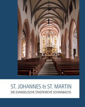 St. Johannes & St. Martin – Die evangelische Stadtkirche Schwabachs von Kaiser-Biburger,  Ursula