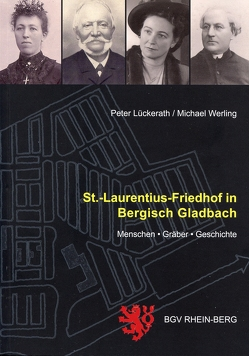 St.-Laurentius-Friedhof in Bergisch Gladbach von Lückerath,  Peter, Werling,  Michael