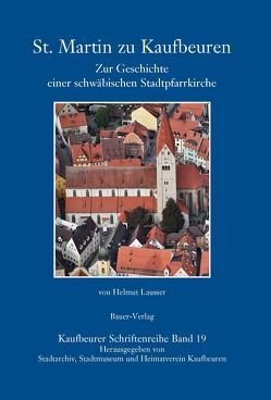 St. Martin zu Kaufbeuren von Heimatverein Kaufbeuren, Lausser,  Helmut, Stadtarchiv Kaubeuren, Stadtmuseum Kaufbeuren