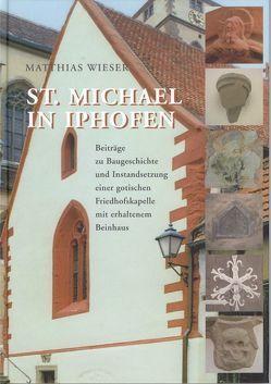 St. Michael in Iphofen von Baude,  Wolfgang, Brandl,  Martin, Wieser,  Matthias