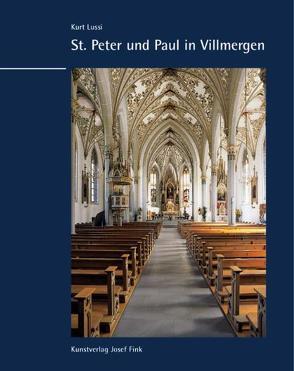 St. Peter und Paul in Villmergen von Kölliker,  Stephan, Lussi,  Kurt, Malfér,  Benno