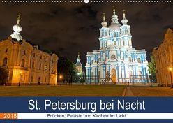 St. Petersburg bei Nacht (Wandkalender 2018 DIN A2 quer) von Enders,  Borg