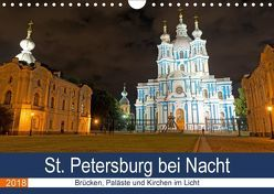 St. Petersburg bei Nacht (Wandkalender 2018 DIN A4 quer) von Enders,  Borg