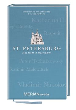 St. Petersburg. Eine Stadt in Biographien von Bauermeister,  Christiane, Gerberding,  Eva