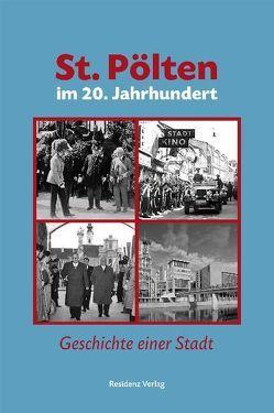 St. Pölten im 20. Jahrhundert von Nasko,  Siegfried, Rosner,  Willibald