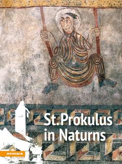 St. Prokulus in Naturns von Exner,  Matthias, Gebauer,  Brigitte, Keller,  Anette T., Kersting,  Thomas, Kofler Engl,  Waltraud, Nothdurfter,  Hans, Terzer,  Christian