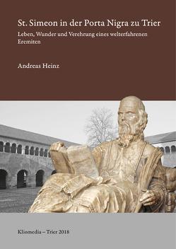St. Simeon in der Porta Nigra zu Trier von Heinz,  Andreas