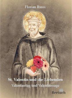 St. Valentin und die Liebenden von Russi,  Florian