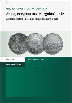 Staat, Bergbau und Bergakademie von Konecny,  Peter, Schleiff,  Hartmut