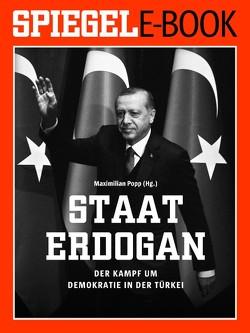 Staat Erdoğan – Der Kampf um die türkische Demokratie von Popp,  Maximilian
