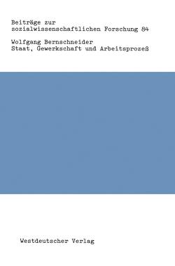 Staat, Gewerkschaft und Arbeitsprozeß von Bernschneider,  Wolfgang