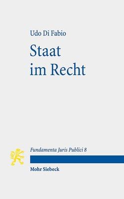 Staat im Recht von Di Fabio,  Udo, Ladeur,  Karl-Heinz, Möllers,  Christoph
