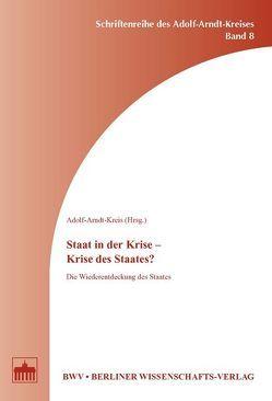 Staat in der Krise – Krise des Staates? von Adolf-Arndt-Kreis