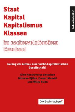 Staat, Kapital, Kapitalismus, Klassen im nachrevolutionären Russland von Gester,  Jochen
