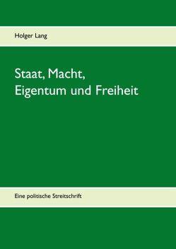 Staat, Macht, Eigentum und Freiheit von Lang,  Holger