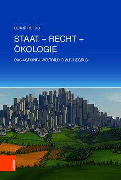 Staat – Recht – Ökologie von Rettig,  Bernd