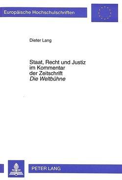 Staat, Recht und Justiz im Kommentar der Zeitschrift «Die Weltbühne» von Lang,  Dieter
