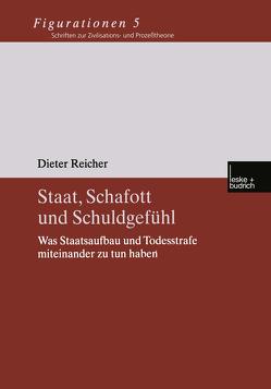 Staat, Schafott und Schuldgefühl von Reicher,  Dieter