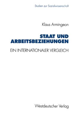 Staat und Arbeitsbeziehungen von Armingeon,  Klaus