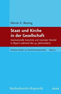 Staat und Kirche in der Gesellschaft von Blessing,  Werner K