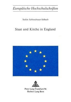 Staat und Kirche in England von Schlosshauer-Selbach,  Stefan