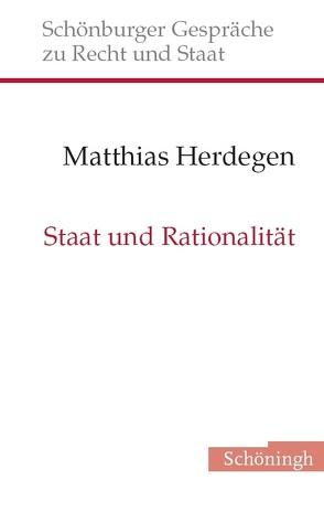 Staat und Rationalität von Depenheuer,  Otto, Grabenwarter,  Christoph, Herdegen,  Matthias