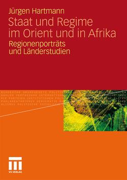 Staat und Regime im Orient und in Afrika von Hartmann,  Jürgen