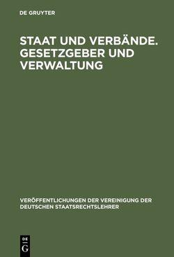 Staat und Verbände. Gesetzgeber und Verwaltung von Herzog,  Roman, Leibholz,  Gerhard, Vogel,  Klaus, Winkler,  Günther