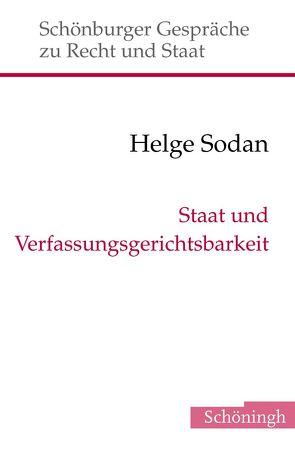 Staat und Verfassungsgerichtsbarkeit von Depenheuer,  Otto, Grabenwarter,  Christoph, Sodan,  Helge