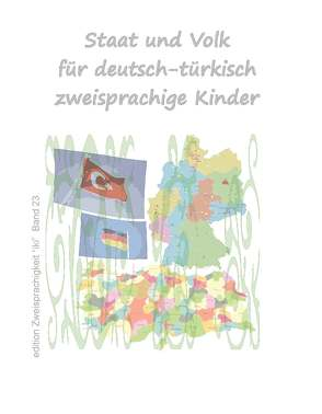 Staat und Volk für deutsch-türkisch zweisprachige Kinder von Yakut,  Atilla