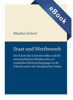 Staat und Wettbewerb von Schott,  Markus