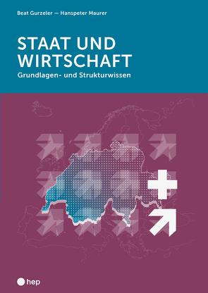 Staat und Wirtschaft von Gurzeler,  Beat, Maurer,  Hanspeter