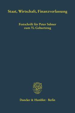 Staat, Wirtschaft, Finanzverfassung. von Osterloh,  Lerke, Schmidt,  Karsten, Weber,  Hermann