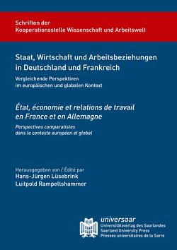 Staat, Wirtschaft und Arbeitsbeziehungen in Frankreich und Deutschland : Vergleichende Perspektiven im europäischen und globalen Kontext von Lüsebrink,  Hans-Jürgen