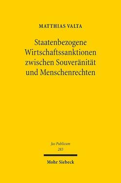 Staatenbezogene Wirtschaftssanktionen zwischen Souveränität und Menschenrechten von Valta,  Matthias