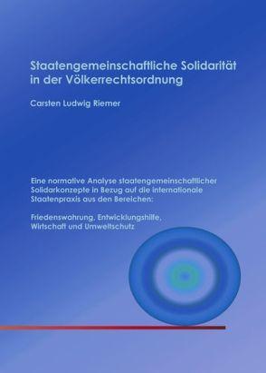 Staatengemeinschaftliche Solidarität in der Völkerrechtsordnung von Riemer,  Carsten L
