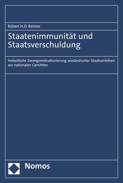 Staatenimmunität und Staatsverschuldung von Reimer,  Robert H.D.